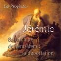 Jérémie - 8. La chute de Jérusalem et la déportation [ Jr 52 ]