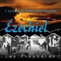 Ezéchiel - 1. La gloire de YHWH quitte Jérusalem [ Ez 1-10 ]