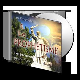 Les premiers prophètes, sur CD - 1. Le prophétisme