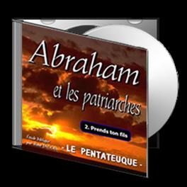 Abraham et les patriarches, sur CD - 2. Prends ton fils