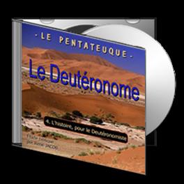 Le Deutéronome, sur CD - 4. L'histoire, pour le Deutéronomiste