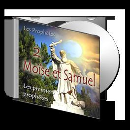 Les premiers prophètes, sur CD - 2. Moïse et Samuel