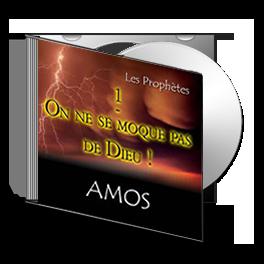 Amos, sur CD - 1. On ne se moque pas de Dieu