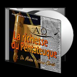 La richesse du Pentateuque, sur CD - 2. De Moïse à Jésus Christ