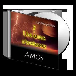 Amos, sur CD - 2. Une lueur d'espérance