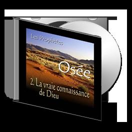 Osée, sur CD - 2. La vraie connaissance de Dieu