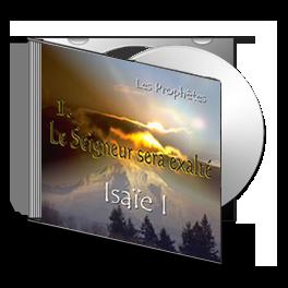 Isaïe I, sur CD - 1. Le Seigneur sera exalté