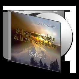 Isaïe I, sur CD - 6. Isaïe, le prophète de la Sainteté de Dieu