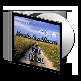 Michée, sur CD - Marche humblement avec ton Dieu