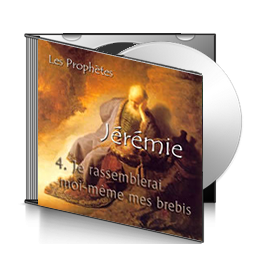 Jérémie, sur CD - 4. Je rassemblerai moi-même mes brebis