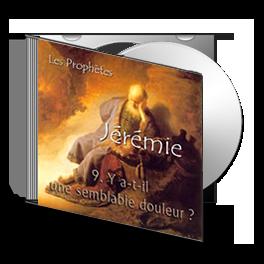 Jérémie, sur CD - 9. Y a-t-il une semblable douleur ?