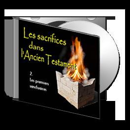 Les Sacrifices, sur CD - 2. Les premiers sanctuaires