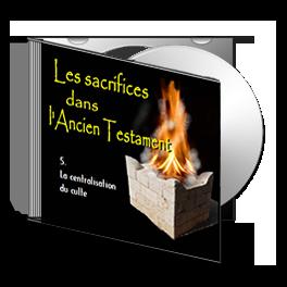 Les Sacrifices, sur CD - 5. La centralisation du culte