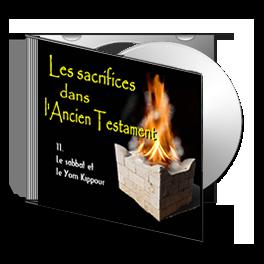 Les Sacrifices, sur CD - 11. Le shabbat et le Yom Kippour