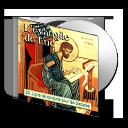 Luc, sur CD - 20. Ligne de conduite pour les disciples