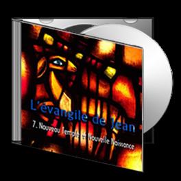 Jean, sur CD - 7. Nouveau Temple et Nouvelle Naissance