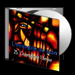 Jean, sur CD - 25. Conclusion : l'évangile de l'Amour