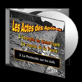 Les Actes, sur CD - 3. La Pentecôte sur les Juifs