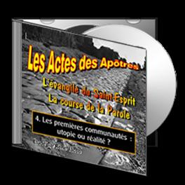 Les Actes, sur CD - 4. Les premières communautés, utopie ou réalité ?