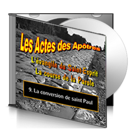 Les Actes, sur CD - 9. La conversion de saint Paul