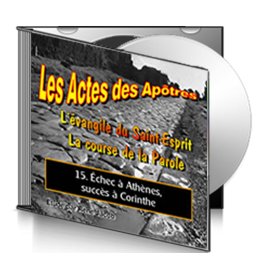 Les Actes, sur CD - 15. Échec à Athènes, succès à Corinthe