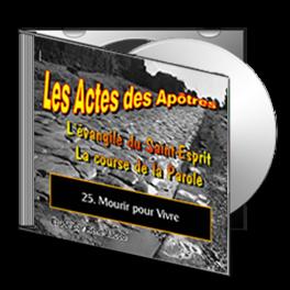 Les Actes, sur CD - 25. Mourir pour donner la Vie