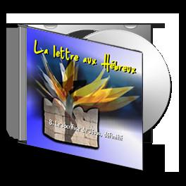 Les Hébreux, sur CD - 8. Le sacrifice de Jésus, définitif