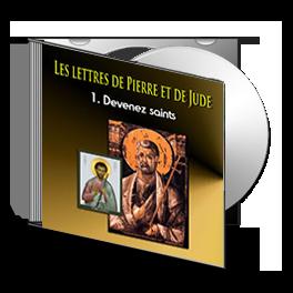 Les lettres de Pierre et de Jude, sur CD - 1. Devenez saints