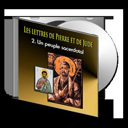 Les lettres de Pierre et de Jude, sur CD - 2. Un peuple sacerdotal