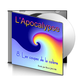 L'Apocalypse, sur CD - 8. Les coupes de la colère