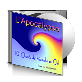 L'Apocalypse, sur CD - 10. Chants de triomphe au ciel
