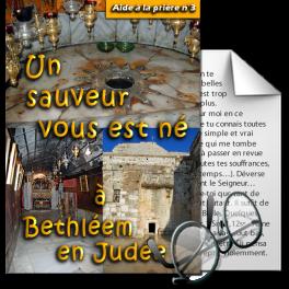 Aides à la prière - 3. Un Sauveur vous est né, à Bethléem en Judée