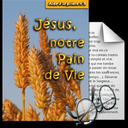Aide à la prière - 5. Jésus, notre Pain de Vie