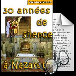 Aide à la prière - 4. Trente années de silence à Nazareth