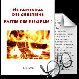 Ne faites pas des chrétiens, faites des disciples