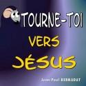 Jean-Paul BERNADAT - Tourne-toi vers Jésus