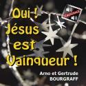Arno et Gertrude BOURGRAFF - Oui, Jésus est Vainqueur