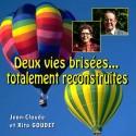 Jean-Claude et Rita GOUDET - Deux vies brisées, totalement reconstruites