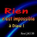 René JACOB - Rien n'est impossible à Dieu
