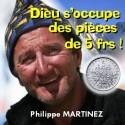 Philippe MARTINEZ - Dieu s'occupe des pièces de 5 francs !