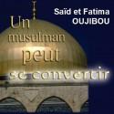 Saïd et Fatima OUJIBOU - Un musulman peut se convertir