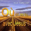 Nicole TOURTOIS - Où en es-tu avec Jésus ?
