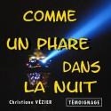 Christiane VÉZIER - Comme un phare dans la nuit