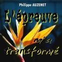 Philippe AUZENET - L'épreuve m'a tansformé