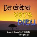 Jean et Maguy BARTHABURU - Des ténèbres vers Dieu