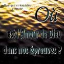 Monique et Sandrine COSSIEZ - Où est l'Amour de Dieu dans nos épreuves ?