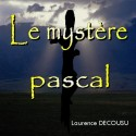 Laurence DECOUSU - Le Mystère Pascal