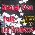 Le pasteur DJAM'S - Quand Dieu fait une promesse (2 CD)