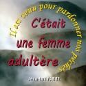Jean-Luc FABRE - C'était une femme adultère