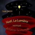 René JACOB - Noël, la lumière venue éclairer le monde